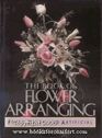 Book of Flower Arranging For Fresh Dried and Artificial Flowers