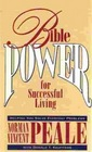 Bible Power for Successful Living: Helping You Solve Your Everyday Problems
