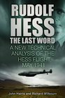 Rudolf Hess The Last Word A New Technical Analysis of the Hess Flight May 1941