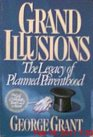 Grand illusions: The legacy of Planned Parenthood