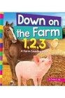Down on the Farm 1 2 3 A Farm Counting Book