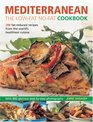 Mediterranean The Low-Fat No-Fat Cookbook 200 fat-reduced recipes from the world's healthiest cuisine
