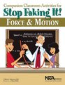 Companion Classroom Activities for Stop Faking It Force and Motion - PB295X