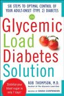 The Glycemic Load Diabetes Solution Six Steps to Optimal Control of Your Adult-Onset  Diabetes