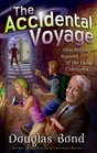 The Accidental Voyage: Discovering Hymns Of The Early Centuries (Mr. Pipes Books)
