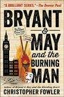 Bryant & May and the Burning Man (Bryant & May, Bk 12)