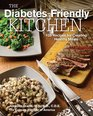 The Diabetes-Friendly Kitchen 125 Recipes for Creating Healthy Meals