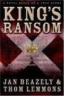 King's Ransom A Novel Based on a True Story