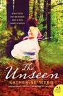 The Unseen A Novel