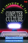 The Invasion of the Computer Culture