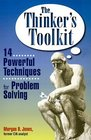 The Thinker's Toolkit  14 Powerful Techniques for Problem Solving