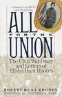 All for the Union: The Civil War Diary  Letters of Elisha Hunt Rhodes