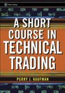 A Short Course in Technical Trading  (Wiley Trading)