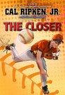 Cal Ripken Jr's All-Stars The Closer