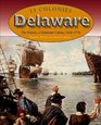 Delaware The History of Delaware Colony 1638-1776