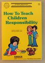 How to Teach Children Responsibility
