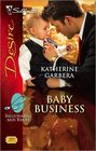 Baby Business (Billionaires and Babies) (Silhouette Desire, No 1888)