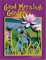 Good Morning Garden