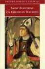 On Christian Teaching (Oxford World's Classics (Oxford University Press).)
