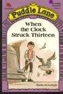When the Clock Struck Thirteen