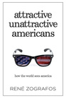 Attractive Unattractive Americans: How the World Sees America