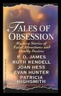 Tales of Obsession Mystery Stories of Fatal Attractions and Deadly Desires