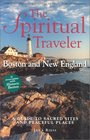 The Spiritual Traveler Boston and New England A Guide to Sacred Sites and Peaceful Places
