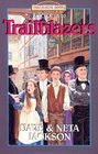 Trailblazers: Danger on the Flying Trapeze, the Runaway's Revenge, the Thieves of Tyburn Square, Quest for the Lost Price, the Warrior's Challenge (Trailblazers , Vol 16-20)