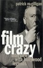 Film Crazy Interviews With Hollywood Legends