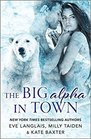The Big Alpha in Town: Bearing His Name / Owned by the Lion / No Need Fur Love