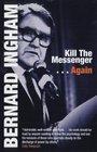 Kill the MessengerAgain