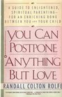 You Can Postpone Anything but Love