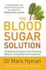 The Blood Sugar Solution The Bestselling Programme for Preventing Diabetes Losing Weight and Feeling Great