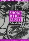SHORT BIKE RIDES  IN AND AROUND PHILADELPHIA 2nd Edition