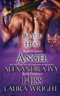 Angel / Hiss (Bayou Heat, Bks 13-14)