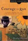 Courage to Run: A Story Based on the Life of Harriet Tubman (Daughters of the Faith)