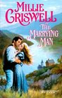 The Marrying Man (Harlequin Historical, No 508)
