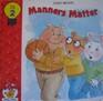 Manners Matter (Arthur's Family Values Series, Volume 2)