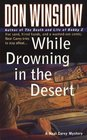 While Drowning in the Desert (Neal Carey, Bk 5)