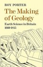 The Making of Geology Earth Science in Britain 1660-1815