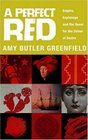 A Perfect Red Empire Espionage and the Quest for the Colour of Desire