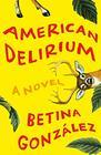 American Delirium: A Novel