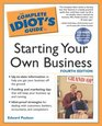 Complete Idiot's Guide to Starting your own Business, 4th Edition (The Complete Idiot's Guide)