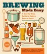 Brewing Made Easy 2nd Edition A StepbyStep Guide to Making Beer at Home