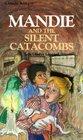 Mandie and the Silent Catacombs (Mandie, Bk 16)