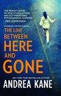 Line Between Here  Gone