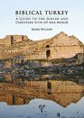 Biblical Turkey A Guide to the Jewish and Christian Sites of Asia Minor