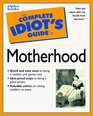 Complete Idiot's Guide to MOTHERHOOD