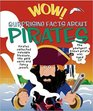 Wow Surprising Facts About Pirates