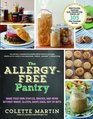 The Allergy-Free Pantry: Make Your Own Staples, Snacks, and More Without Wheat, Gluten, Dairy, Eggs, Soy or Nuts